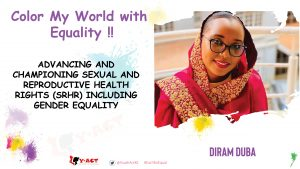 DIRAM DUBA, COLOR MY WORLD COMPETITION WINNER- ADVANCING AND CHAMPIONING SEXUAL AND REPRODUCTIVE HEALTH RIGHTS (SRHR) INCLUDING GENDER EQUALITY