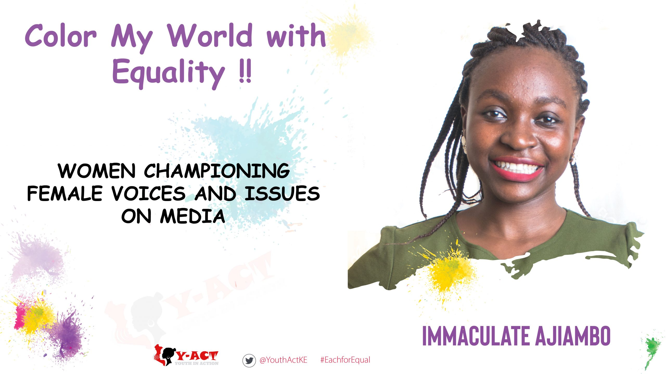 IMMACULATE AJIAMBO – COLOR MY WORLD COMPETITION WINNER- WOMEN CHAMPIONING FEMALE VOICES AND ISSUES ON MEDIA.