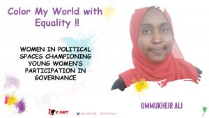 UMMULKHEIR ALI GUFU – COLOR MY WORLD COMPETITION WINNER- WOMEN IN POLITICAL SPACES CHAMPIONING YOUNG WOMEN'S PARTICIPATION IN GOVERNANCE.
