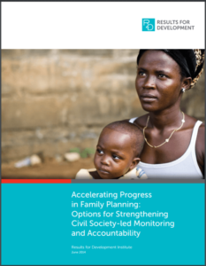 Accelerating Progress in Family Planning: Options for Strengthening Civil Society-led Monitoring and Accountability