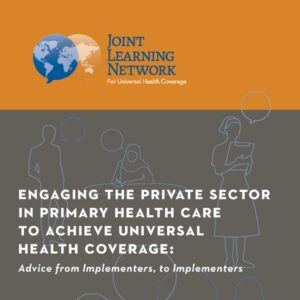How To Engage the Private Sector to Achieve Universal Health Care
